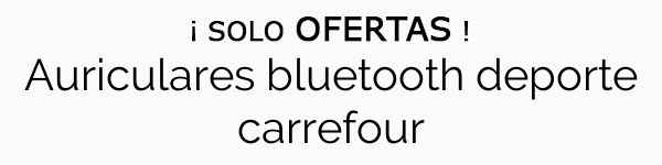 Auriculares bluetooth deporte carrefour