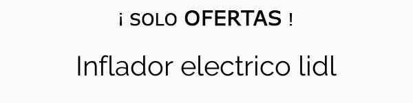 Inflador electrico lidl
