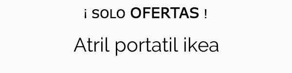 Atril Portatil Ikea Mejores Precios Para Comprar Tienda Online