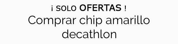 Comprar chip amarillo decathlon